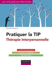 Dernières parutions dans Les ateliers du praticien, Pratiquer la Thérapie Interpersonnelle (TIP)