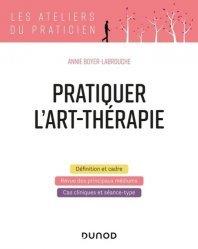 Nouvelle édition Pratiquer l'art-thérapie
