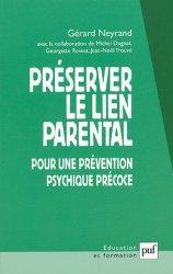 Dernières parutions dans Education et formation, Préserver le lien parental. Pour une prévention psychique précoce