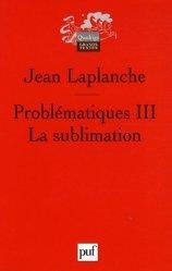 Dernières parutions dans Quadrige. Grands textes, Problématiques. Tome 3, La sublimation
