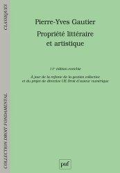 Dernières parutions sur Propriété littéraire et artistique, Propriété littéraire et artistique. 11e édition revue et augmentée