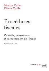 Nouvelle édition Procédures fiscales. Contrôle, contentieux et recouvrement de l'impôt, 4e édition