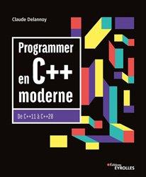 Dernières parutions sur Informatique - Audiovisuel, Programmer en C+  moderne