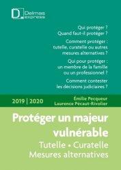 Dernières parutions sur Incapacité et tutelle, Protéger un majeur vulnérable. Edition 2019-2020