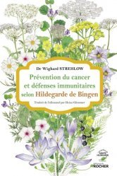 Dernières parutions sur Cancer, Prévention du cancer et défenses immunitaires selon Hildegarde de Bingen