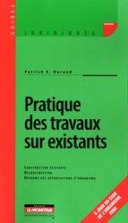 Dernières parutions dans Guides juridiques, Pratique des travaux sur existant. Construction existante ; Reconstruction ; Réforme des autorisations d'urbanisme