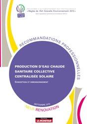 Dernières parutions dans Recommandations professionnelles, Production d'eau chaude sanitaire collective centralisée solaire - Neuf et rénovation