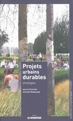 Dernières parutions dans Projet urbain, Projets urbains durables