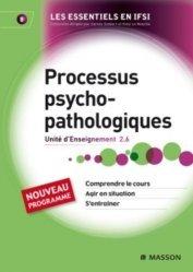 Souvent acheté avec Concours Infirmier Entrée en IFSI, le Processus psycho-pathologiques. UE 2.6