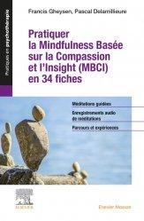 Dernières parutions sur Thérapies diverses, Pratiquer la Mindfulness basée sur la Compassion et l'Insight (MBCI) en 34 fiches