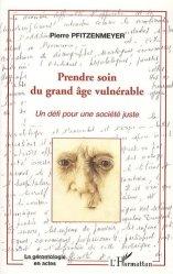 Dernières parutions dans La gérontologie en actes, Prendre soin du grand âge vulnérable