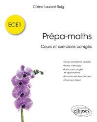 Dernières parutions sur Maths pour l'économie, la gestion et la finance, Prépa-maths / cours et exercices corrigés ECE1