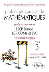 Dernières parutions sur Concours maths, Problèmes corrigés de Mathématiques posés aux concours ESCP Europe, ECRICOME, ESC - option technologique - tome 3