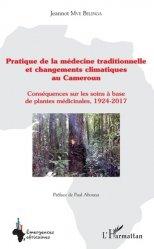 Dernières parutions sur Plantes médicinales, Pratique de la médecine traditionnelle et changements climatiques au Cameroun