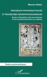 Dernières parutions sur Neuropsychologie - Neuropsychiatrie, Processus psychanalytiques et procédures neuropsychologiques
