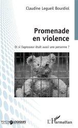 Dernières parutions sur Psychologie générale et clinique, Promenade en violence