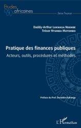 Dernières parutions sur Finances publiques, Pratique des finances publiques. Acteurs, outils, procédures et méthodes
