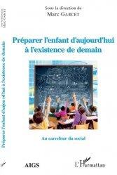 Dernières parutions sur Psychologie du développement, Préparer l'enfant d'aujourd'hui à l'existance de demain