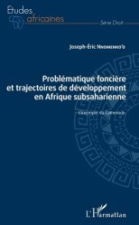 Dernières parutions sur Droit international public, Problématique foncière et trajectoires de développement en Afrique subsaharienne. L'exemple du Cameroun