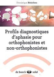 Dernières parutions sur Evaluations, Profils diagnostiques d'aphasie pour orthophonistes et non-orthophonistes