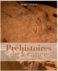 Dernières parutions sur La préhistoire, Préhistoires de France