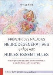 Dernières parutions dans Ressources & Santé, Prévenir des maladies neurodégénératives grâce aux huiles essentielles