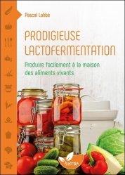 Souvent acheté avec Le génie de la permaculture, le Prodigieuse lactofermentation - produire facilement a la maison des aliments vivants