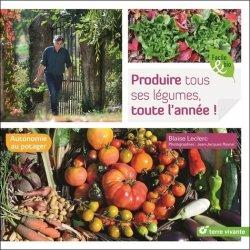Dernières parutions sur Les légumes, Produire tous ses légumes toute l'année !