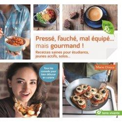 Dernières parutions dans Facile & bio, Préssé, fauché, mal equipé... mais gourmand !