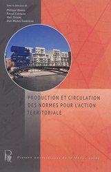 Dernières parutions sur Aménagement du territoire, Production et circulation des normes pour l'action territoriale