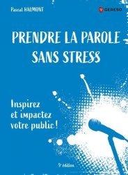 Dernières parutions sur Expression orale, Prendre la parole sans stress. Inspirez et impactez votre public ! 5e édition