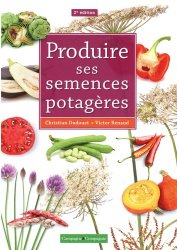 Souvent acheté avec Guide des plantes sauvages comestibles, le Produire ses semences potagères