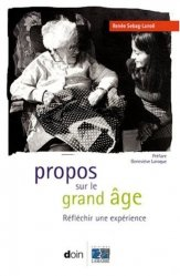 Souvent acheté avec La responsabilité juridique de l'infirmière, le Propos sur le grand âge Réfléchir une expérience