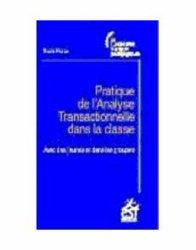 Dernières parutions sur Analyse transactionnelle, Pratique de l'analyse transactionnelle dans la classe. Avec des jeunes et dans les groupes