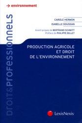 Souvent acheté avec Bandes enherbées et autres dispositifs bocagers, le Production agricole et droit de l'environnement