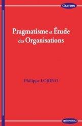Dernières parutions dans Gestion, Pragmatisme et étude des organisations