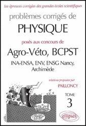 Souvent acheté avec Biologie BCPST-VÉTO 2ème année, le Problèmes corrigés de physique posés aux concours de Agro-Véto, BCPST, INA-ENSA, ENV, ENSG Nancy, Archimède Tome 3