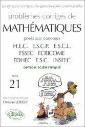 Dernières parutions dans Les épreuves corrigées des grandes écoles commerciales, Problèmes corrigés de mathématiques posés aux concours HEC ESCP-EAP EMLyon ESSEC ECRICOME EDHEC ESC INSEEC