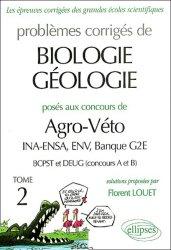 Dernières parutions sur Concours BCPST, Problèmes corrigés de biologie géologie posés aux concours de Agro-Véto INA-ENSA, ENV, Banque G2E, BCPST et DEUG (A et B) Tome 2
