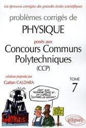 Souvent acheté avec 5 ans de problèmes corrigés de physique posés aux concours de Mines/Ponts/Centrale/Supélec CCP  MP, le Problèmes corrigés de Physique posés aux Concours Communs Polytechniques (CCP) Tome 7