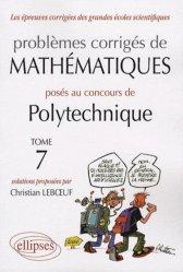 Souvent acheté avec Problèmes d'analyse réelle, le Problèmes corrigés de mathématiques posés au concours de Polytechniques Tome 7