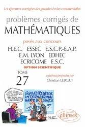 Dernières parutions dans Les épreuves corrigées des grandes écoles commerciales, Problèmes corrigés de mathématiques posés aux concours HEC ESSEC ESCP-EAP EM Lyon EDHEC ECRICOME ESC
