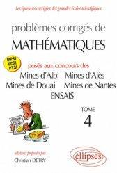 Dernières parutions dans Epreuves corrigées gd écoles, Problèmes corrigés de mathématiques posés aux concours des Mines d'Albi, d'Alès, de Douai, de Nantes et de l'ENSAIS