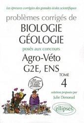 Dernières parutions sur Concours BCPST, Problèmes corrigés de biologie-géologie posés aux concours de Agro-Véto, G2E, ENS, 2007-2010