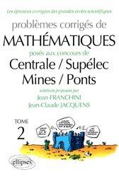 Dernières parutions dans Les épreuves corrigées des grandes écoles scientifiques, Problèmes corrigés de mathématiques posés aux concours de Centrale/Supélec/Mines/Ponts