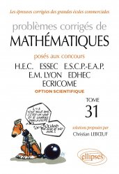 Dernières parutions dans Les épreuves corrigées des grandes écoles commerciales, Problèmes corrigés de mathématiques Tome 31