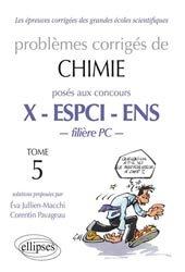 Dernières parutions dans Les épreuves corrigées des grandes écoles scientifiques, Problèmes corrigés de chimie posés aux concours X - ESPCI - ENS Tome 5