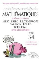 Souvent acheté avec Problèmes corrigés de Mathématiques posés aux concours HEC, ESSEC, ESCP-EAP, EM Lyon, EDHEC, ECRICOME option économiques, le Problèmes corrigés de mathématiques HEC - ESSEC - E.S.C.P. - EUROPE - E.M.LYON - EDHEC - ECRICOME  Tome 34
