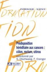 Dernières parutions dans Formation, Prédisposition héréditaire aux cancers : côlon, rectum, utérus