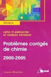 Problèmes corrigés de chimie 2000-2005